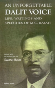 Unforgettable Dalit Voice : Life, Writings & Speeches of M. C. Rajah, Hardback Book