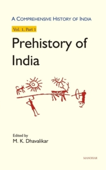 Comprehensive History of India : Prehistory of India -- Volume I: Part 1, Hardback Book