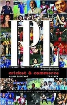 IPL Cricket and Commerce : An Inside Story, Paperback Book