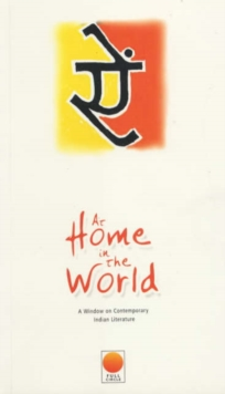 At Home in the World : A Window on Contemporary Indian Literature, Hardback Book