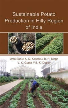 Sustainable Potato Production in Hilly Region of India, Hardback Book