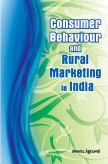 Consumer Behaviour & Rural Marketing in India, Hardback Book