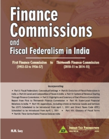 Finance Commissions & Fiscal Federalism in India : 1st Finance Commission (1952-53 to 1956-57) to, Hardback Book