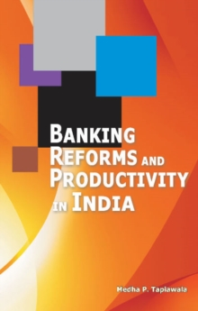 Banking Reforms & Productivity in India, Hardback Book