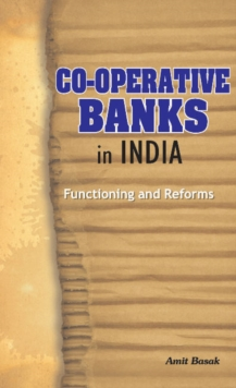 Co-Operative Banks in India : Functioning & Reforms, Hardback Book
