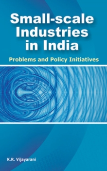 Small-Scale Industries in India : Problems & Policy Initiatives, Hardback Book