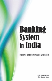 Banking System in India : Reforms & Performance Evaluation, Hardback Book