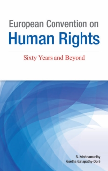European Convention on Human Rights : Sixty Years & Beyond, Hardback Book