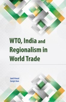 WTO, India & Regionalism in World Trade, Hardback Book