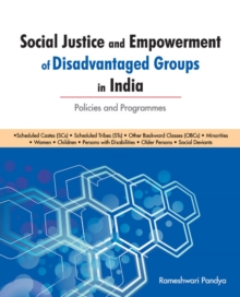 Social Justice & Empowerment of Disadvantaged Groups in India : Policies & Programmes, Hardback Book