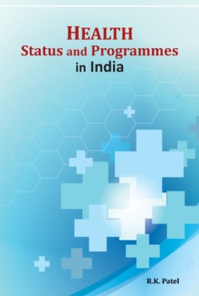 Health Status & Programmes in India, Hardback Book