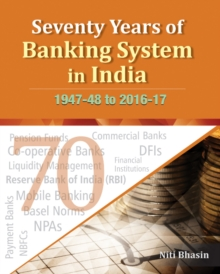 Seventy Years of Banking System in India : 1947-48 to 2016-17, Hardback Book