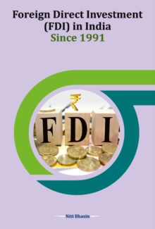 Foreign Direct Investment (FDI) in India Since 1991, Hardback Book