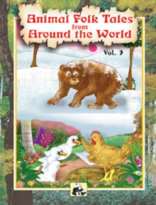 Animal Folk Tales from Around the World : v. 3, Paperback / softback Book