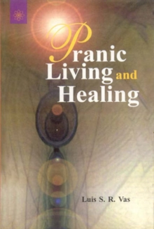 Pranic Living and Healing, Paperback Book