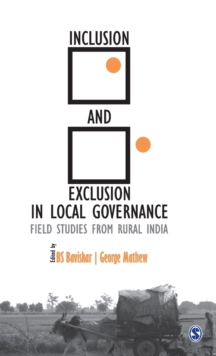 Inclusion and Exclusion in Local Governance : Field Studies from Rural India, Hardback Book