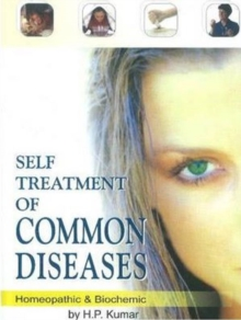 Self Treatment of Common Diseases : Homeopathic & Biochemic, Paperback / softback Book
