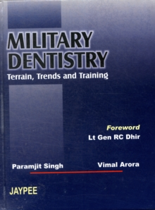 Military Dentistry : Terrain Trends and Training, Hardback Book