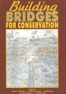 Building Bridges for Conservation : Towards Joint Management of Protected Areas in India, Paperback Book