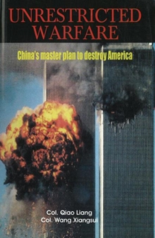 Unrestricted Warfare : China's Master Plan to Destroy America, Hardback Book