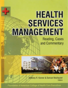 Health Services Management : Reading Cases and Commentary, Hardback Book
