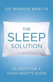The Sleep Solutions : The Secret for a Good Night's Sleep, Paperback Book
