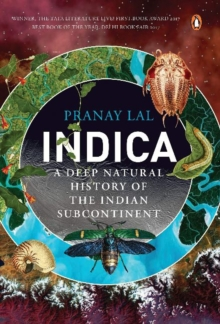 Indica : A Deep Natural History of the Indian Subcontinent, Paperback Book
