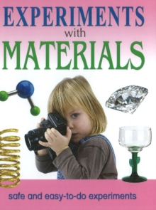 Experiments with Materials : Safe & Easy-to-Do Experiments, Hardback Book