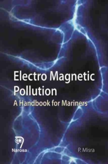 Electro Magnetic Pollution : A Handbook for Mariners, Hardback Book