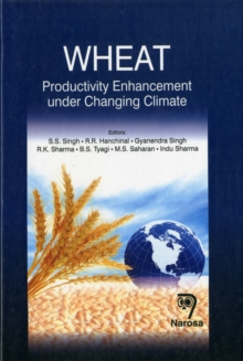 Wheat : Productivity Enhancement Under Changing Climate, Hardback Book