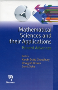 Mathematical Sciences and Their Applications : Recent Advances, Hardback Book