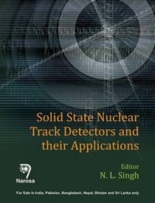 Solid State Nuclear Track Detectors and Their Applications, Hardback Book