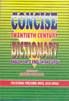 Concise Twenty First Century Dictionary : English into English and Urdu, Hardback Book