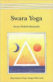 Swara Yoga : The Tantric Science of Brain Breathing, Paperback Book