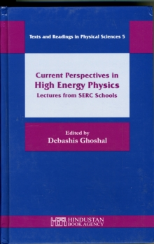 Current Perspectives in High Energy Physics : Lectures from SERC Schools, Hardback Book