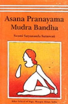 Asana, Pranayama, Mudra and Bandha, Paperback / softback Book