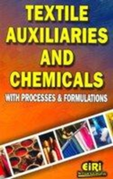 Textile Auxiliaries and Chemicals with Processes & Formulations, Paperback / softback Book