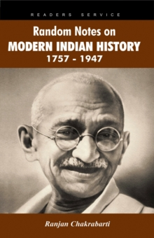 Random Notes on Modern Indian History 1757-1947, Paperback / softback Book