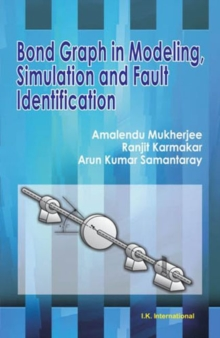 Bond Graph in Modeling, Simulation and Fault Identification, Paperback Book