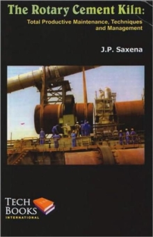The Rotary Cement Kiln : Total Productive Maintenance, Techniques and Management, Hardback Book