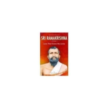 Spiritual Masters Sri Ramakrishna : Love That Knows No Limits, Paperback / softback Book