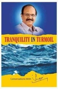 Tranquility in Turmoil Conversations with Sri Ram, Paperback / softback Book