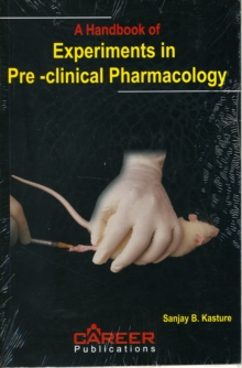 A Handbook of Experiments in Pre-clinical Pharmacology, Paperback Book