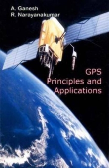 GPS Principles and Applications, Hardback Book