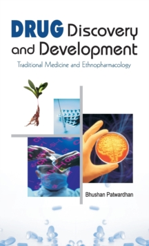 Drug Discovery and Development : Traditional Medicine and Ethnopharmacology, Hardback Book