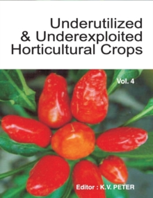 Underutilized and Underexploited Horticultural Crops : Volume 4, Hardback Book