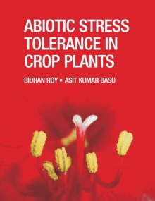 Abiotic Stress Tolerance in Crop Plants : Breeding and Biotechnology, Hardback Book