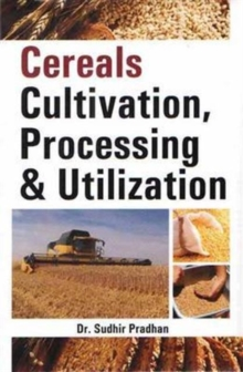 Cereals Cultivation Processing and Utilization, Hardback Book