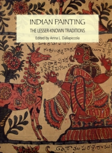 Indian Painting: The Lesser Known Tradition, Hardback Book