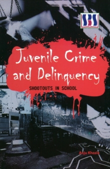 Juvenile Crime & Delinquency : Shootouts in School, Hardback Book